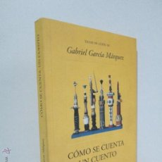 Libros de segunda mano: GABRIEL GARCIA MARQUEZ. COMO SE CUENTA UN CUENTO. OLLERO & RAMOS 1996. VER FOTOGRAFIAS ADJUNTAS.. Lote 53987030