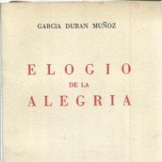 Libros de segunda mano: ELOGIO DE LA ALEGRÍA. GARCÍA DURÁN MUÑOZ. AFRODISIO AGUADO EDITORES. MADRID. 1955. Lote 54172210