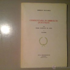Libros de segunda mano: PEDRO MARTINEZ DE OSMA. COMENTARIA IN SIMBOLUM..JOYAS BIBLIOGRAFICAS 1ª ED.1977. FACSIMIL.INCUNABLES. Lote 54331928