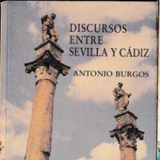 Libros de segunda mano: DISCURSOS ENTRE SEVILLA Y CADIZ -- BURGOS, ANTONIO - EDICION ESPECIAL 350 EJEMPLARES. Lote 54692475