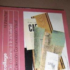 Libros de segunda mano: LA HISTORIA DEL COLLAGE. H. WESCHER. Lote 54693698