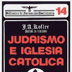 Libros de segunda mano: JUDAÍSMO E IGLESIA CATÓLICA POR J. A. KOFLER GASTOS DE ENVIO GRATIS TEXTO OFICIAL DEL NSDAP MILICIA. Lote 165833540