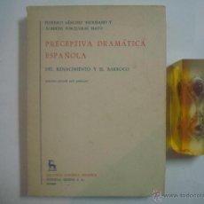 Libros de segunda mano: PRECEPTIVA DRAMÁTICA ESPAÑOLA. DEL RENACIMIENTO Y EL BARROCO. ED. GREDOS 1972. Lote 54917095