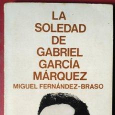 Libros de segunda mano: MIGUEL FERNÁNDEZ-BRASO . LA SOLEDAD DE GABRIEL GARCÍA MÁRQUEZ. Lote 55013588