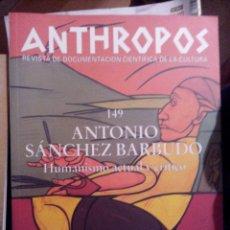 Libros de segunda mano: ANTHROPOS Nº 149 ANTONI SANCHEZ BARBUDO. Lote 55086827