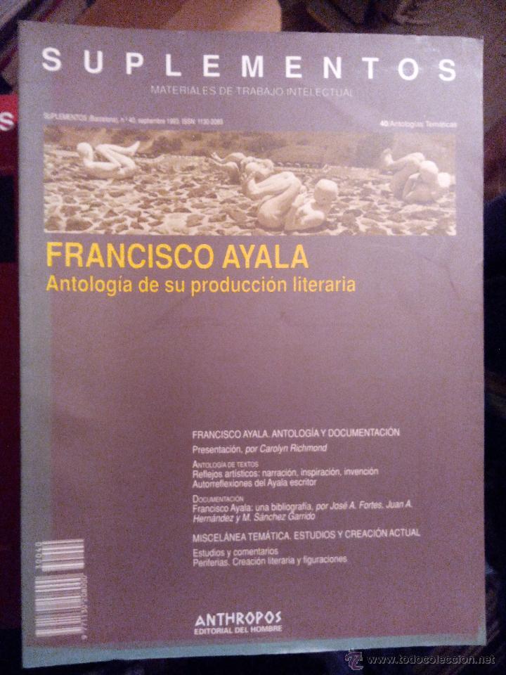 ANTHROPOS SUPLEMENTOS Nº 40. FRANCISCO AYALA. ANTOLOGÍA DE SU PRODUCCIÓN LITERARIA (Libros de Segunda Mano (posteriores a 1936) - Literatura - Ensayo)