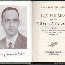 Libros de segunda mano: J. FERRATER MORA : LES FORMES DE LA VIDA CATALANA (SELECTA, 1955) EN CATALÁN. Lote 55309098