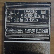 Libros de segunda mano: GUILLERMO YEPES BOSCÁN. DONES Y MISERIAS DE LA POESÍA. T. S. ELIOT, J. JOYCE, J. DONNE, ASTURIAS.. Lote 55345306