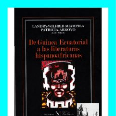 Libros de segunda mano: DE GUINEA ECUATORIAL A LAS LITERATURAS HISPANOAFRICANAS - LANDRY-WILFRID MIAMPIKA PATRICIA ARROYO. Lote 98512518