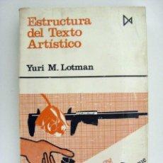 Livros em segunda mão: YURI M. LOTMAN - ESTRUCTURA DEL TEXTO ARTÍSTICO. ITSMO, 1982.. Lote 55701558