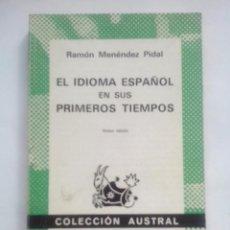 Livres d'occasion: EL IDIOMA ESPAÑOL EN SUS PRIMEROS TIEMPOS. R. M. PIDAL. COLECCIÓN AUSTRAL Nº250. 8ªED.1973 ESPASA C. Lote 56081126