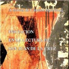 Libros de segunda mano: INICIACIÓN EN LA LECTURA DE SAN JUAN DE LA CRUZ A TRAVÉS DEL CÁNTICO ESPIRITUAL (UGGLA, 1991). Lote 56084869