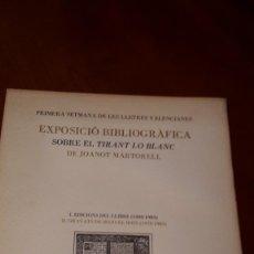 Libros de segunda mano: EXPOSICIO BIBLIOGRAFICA SOBRE EL TIRANT LO BLANC.. Lote 56119871