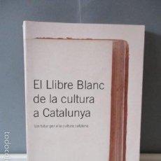 Libros de segunda mano: EL LLIBRE BLANC DE LA CULTURA A CATALUNYA (UN FUTUR PER A LA CULTURA CATALANA) EDICIONS 62-379 PAG. . Lote 56219200