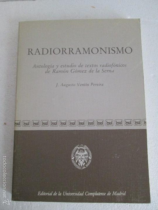 Libros de segunda mano: RADIORRAMONISMO. J. AUGUSTO VENTIN PEREIRA. ANTOLOGIA Y ESTUDIO DE TEXTOS RADIOFONICOS R.GOMEZ SERNA - Foto 6 - 56234171