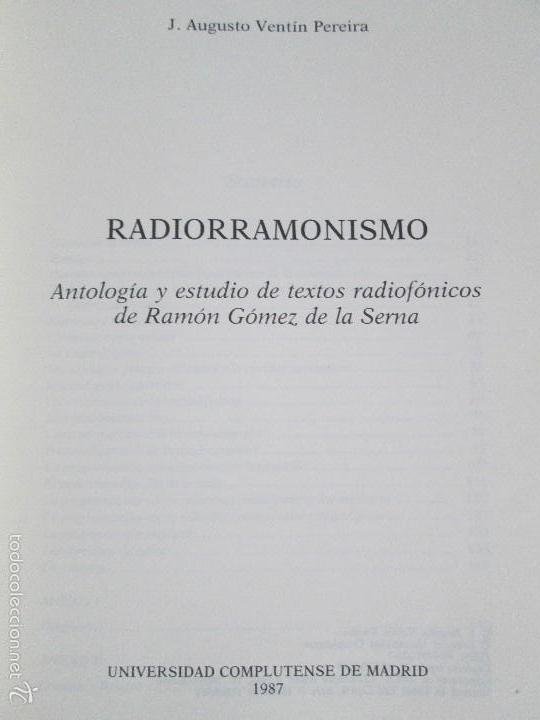 Libros de segunda mano: RADIORRAMONISMO. J. AUGUSTO VENTIN PEREIRA. ANTOLOGIA Y ESTUDIO DE TEXTOS RADIOFONICOS R.GOMEZ SERNA - Foto 7 - 56234171