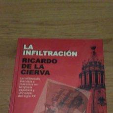 Libros de segunda mano: LA INFILTRACION MASONICA Y MARXISTA EN LA IGLESIA. RICARDO DE LA CIERVA. Lote 129212056
