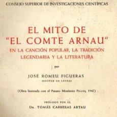 Libros de segunda mano: ROMEU FIGUERAS : EL MITO DE EL COMTE ARNAU (CSIC, 1848) ILUSTRADO. Lote 68400490