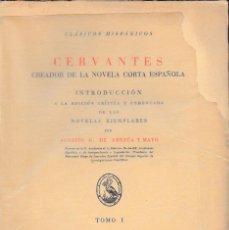 Libros de segunda mano: CERVANTES CREADOR DE LA NOVELA CORTA ESPAÑOLA 2 TOMOS (G. AMEZÚA Y MAYO 1956-8) SIN USAR.. Lote 56328189