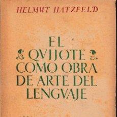 Libros de segunda mano: EL QUIJOTE COMO OBRA DE ARTE DEL LENGUAJE (H. HATZFELD 1949) PRIMERA EDICIÓN, SIN USAR.. Lote 107510476