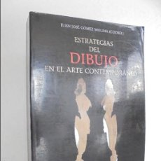 Libros de segunda mano: JUAN JOSE LOPEZ MOLINA (COORD). ESTRATEGIAS DEL DIBUJO EN EL ARTE CONTEMPORANEO. CATEDRA 1999.. Lote 56526837