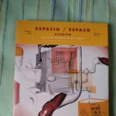 Libros de segunda mano: ESPACIO/ESPAÇO ESCRITO. REVISTA DE LITERATURA EN DOS LENGUAS. NÜMEROS 14 Y 16. Lote 56635099