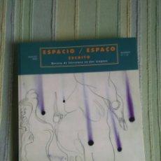 Libros de segunda mano: ESPACIO/ESPAÇO ESCRITO. REVISTA DE LITERATURA EN DOS LENGUAS. NÜMEROS 21 Y 22. Lote 56653828