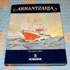 Libros de segunda mano: ARRANTZARIA.CONSTRUCCIÓN ARTESANAL DE LA PESCA Y SUS ARTES.PETRONOR. Lote 56748076