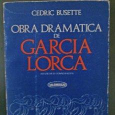 Libros de segunda mano: OBRA DRAMÁTICA DE GARCÍA LORCA - CEDRIC BUSETTE. Lote 56843829