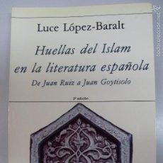 Libros de segunda mano: HUELLAS DEL ISLAM EN LA LITERATURA ESPAÑOLA--LUCE LOPEZ--1989. Lote 57072998