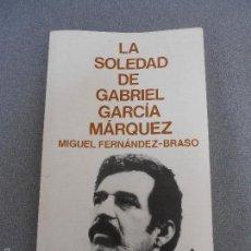 Libros de segunda mano: LA SOLEDAD DE GABRIEL GARCIA MARQUEZ. Lote 57086901