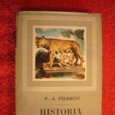Libros de segunda mano: P. A. PIERRON: - HISTORIA DE LA LITERATURA ROMANA - (VOLUMEN I) (BARCELONA, 1966). Lote 57138327
