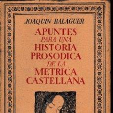 Libros de segunda mano: APUNTES PARA UNA HISTORIA PROSÓDICA DE LA MÉTRICA CASTELLANA (BALAGUER 1954) SIN USAR.. Lote 57198374
