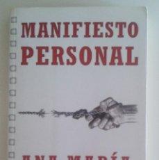 Libros de segunda mano: ANA MARÍA MOIX - MANIFIESTO PERSONAL 1ª EDICIÓN 2011. Lote 57367903