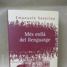 Libros de segunda mano: MÉS ENLLÀ DEL LLENGUATGE (L'HORA DEL PRESENT) (CATALÁN) TAPA BLANDA, 1ªED. 1996 DE EMANUELE SEVERINO. Lote 57412789
