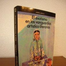 Libros de segunda mano: EL EXOTISMO EN LAS VANGUARDIAS ARTÍSTICO LITERARIAS (ANTHROPOS, 1989) J.A. GONZÁLEZ ALCANTUD. Lote 57415294