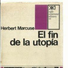 Libros de segunda mano: EL FIN DE LA UTOPÍA. HERBERT MARCUSE. 2ª EDICIÓN. SIGLO XXI EDITORES. MADRID. 1969. Lote 57429383