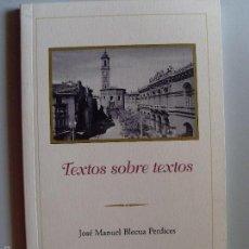 Libros de segunda mano: TEXTOS SOBRE TEXTOS --JOSÉ MANUEL BLECUA PERDICES--20013. Lote 57488180