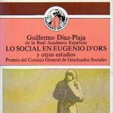 Libros de segunda mano: LO SOCIAL EN EUGENIO DORS Y OTROS ESTUDIOS (GUILLERMO DIAZ PLAJA) - EDICIONES DEL COTAL. Lote 57542959