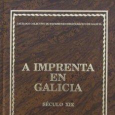Libros de segunda mano: A IMPRENTA EN GALICIA. SÉCULO XIX. CATÁLOGO COLECTIVO DO PATRIMONIO BIBLIOGRÁFICO DE GALICIA. VOL II. Lote 57603312