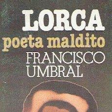 Libros de segunda mano: LORCA, POETA MALDITO. FRANCISCO UMBRAL.. Lote 57642234
