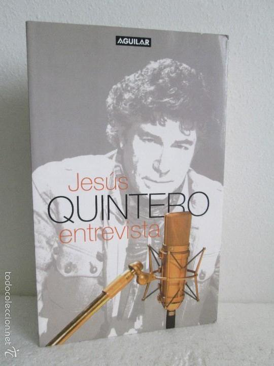 JESUS QUINTERO. ENTREVISTA. EDICION AGUILAR. 2007. VER FOTOGRAFIAS ADJUNTAS (Libros de Segunda Mano (posteriores a 1936) - Literatura - Ensayo)