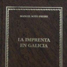 Libros de segunda mano: LA IMPRENTA EN GALICIA. ENSAYO BIBLIOGRÁFICO. MANUEL SOTO FREIRE. Lote 57680851