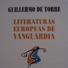 Libros de segunda mano: LITERATURAS EUROPEAS DE VANGUARDIA/GUILLERMO DE TORRE - RENACIMIENTO. Lote 57744525