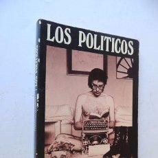 Libros de segunda mano: LOS POLITICOS / FRANCISCO UMBRAL / SEDMAY EDICIONES 1ª ED. 1976. Lote 57790386
