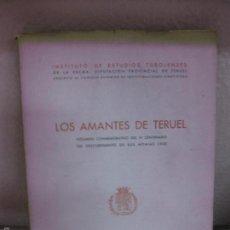 Libros de segunda mano: LOS AMANTES DE TERUEL. VOL. CONMEMORATIVO DEL IV CENTENARIO DESCUBRIMIENTO DE SUS MOMIAS.TERUEL 1958. Lote 57829014