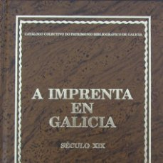 Libros de segunda mano: A IMPRENTA EN GALICIA. SÉCULO XIX. CATÁLOGO COLECTIVO DO PATRIMONIO BIBLIOGRÁFICO DE GALICIA. VOL I. Lote 57833664