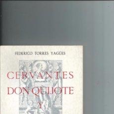 Libros de segunda mano: CERVANTES, DON QUIJOTE Y LA MANCHA (CON LA RUTA DE DON QUIJOTE) - FEDERICO TORRES YAGÜES. Lote 57838357