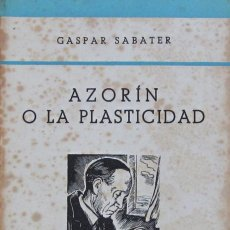 Libros de segunda mano: AZORÍN O LA PLASTICIDAD. GASPAR SABATER. PRIMERA EDICIÓN (1944). Lote 57873057