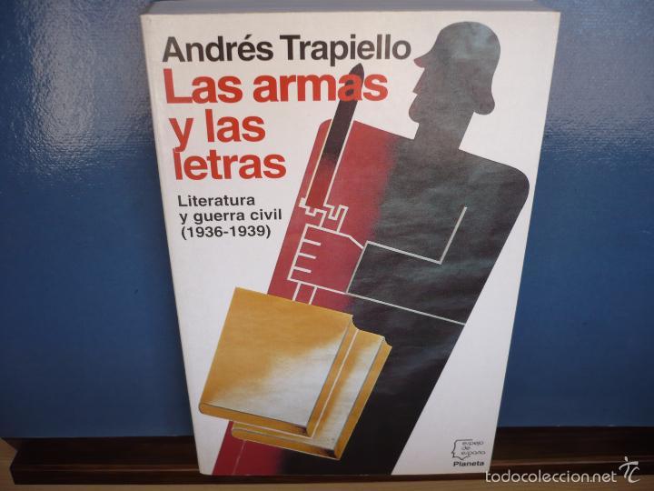 LAS ARMAS Y LAS LETRAS. ANDRÉS TRAPIELLO. EDITORIAL PLANETA, PRIMERA EDICIÓN 1994. (Libros de Segunda Mano (posteriores a 1936) - Literatura - Ensayo)